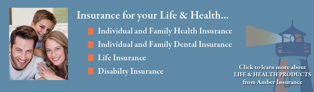 Life & Health Insurance products from Amber Insurance Services